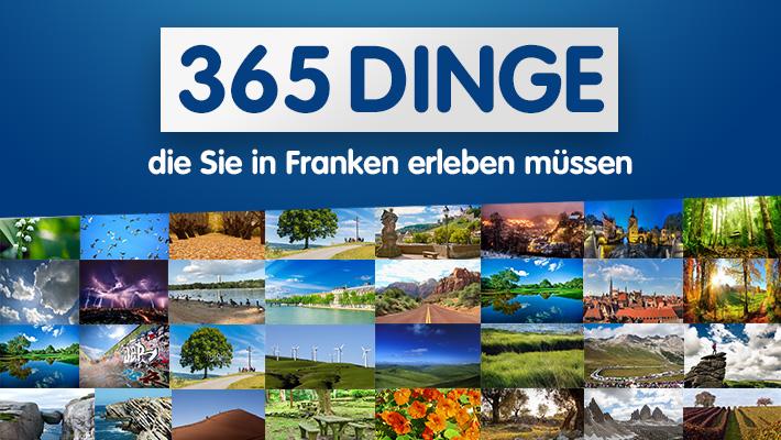 365 Dinge, die Sie in Franken erleben müssen!